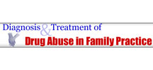Diagnosis and Treatment of Drug Abuse in Family Practice - American Family Physician Monograph