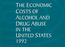 The Economic Costs of Alcohol and Drug Abuse in the United States - 1992