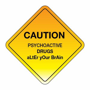 Sign saying Caution these drugs can alter your brain
